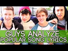 Guys Analyze Popular Song Lyrics - Funny