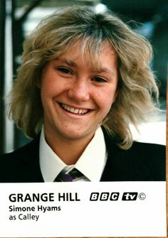 Great smile. Cally from Grange Hill.