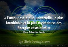 « L'amour est la plus universelle, la plus formidable et la plus mystérieuse des énergies cosmiques. » -Pierre Teilhard de Chardin. #citation #citationdujour #proverbe #quote #frenchquote #pensées #phrases #french #français