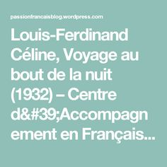 Louis-Ferdinand Céline, Voyage au bout de la nuit (1932) – Centre d'Accompagnement en Français.  Cours de français et corrections d'écrits universitaires et littéraires.