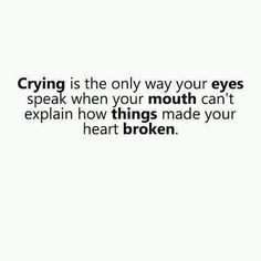 So let me cry, dammit!
