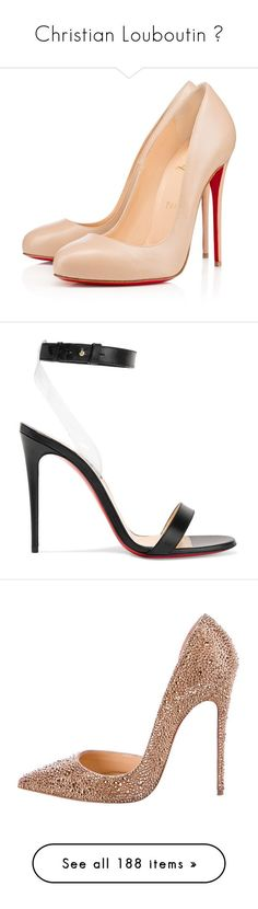 7ef186bbd0ca Christian Louboutin 💋 by ngkhhuynstyle ❤ liked on Polyvore featuring shoes