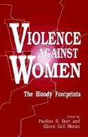 Violence Against Women: The Bloody Footprints (1994) co-authored by CSW Research Scholar Pauline Bart