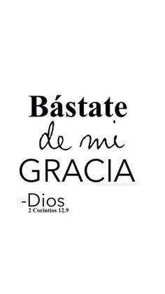<< Bástate de mi Gracia >>. 2 Corintios 12:9                                                                                                                                                                                 Más #frasescristianas #citasbiblicas