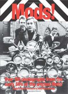Mods!: Over 150 Photographs from the Early '60's of the Original Mods!: Richard Barnes: 9780859651738: Amazon.com: Books
