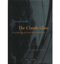 The Claude Glass: Use and Meaning of the Black Mirror in Western Art - Great research source.