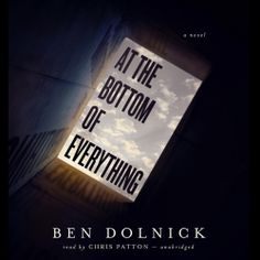 """#NEW: Listen to a sample of the book """"At the Bottom of Everything"""" by Ben Dolnick right here:"""