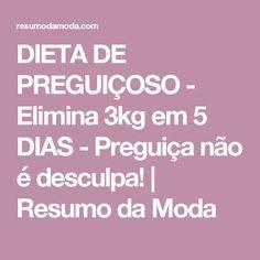 DIETA DE PREGUIÇOSO - Elimina 3kg em 5 DIAS - Preguiça não é desculpa! | Resumo da Moda