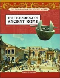 Technology of Ancient Rome by Charles W. Maynard