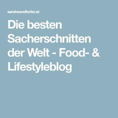 Die besten Sacherschnitten der Welt - Food- & Lifestyleblog