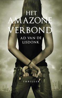 Recensie: Het Amazoneverbond, Ad van de Lisdonk | Tips voor mooie boeken om te lezen #nederlandse #boeken #thriller #lezen #recensies
