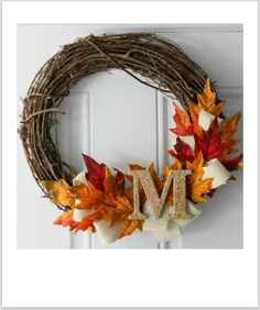 different materials - good idea Google Image Result for http://3.bp.blogspot.com/-18_W2z4N_a4/TtaZT4NSM8I/AAAAAAAABPw/JIYpAtOg5A8/s1600/fall_monogram_wreath.jpg