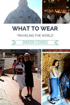 What to wear traveling in different areas and situations across the world. Tips for where and when to expect a travel dress code. Modesty is important in many areas, specifically conservative countries and religious buildings.