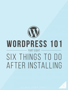 After you've installed Wordpress, take a breath and then make sure you do these 6 things before doing anything else!
