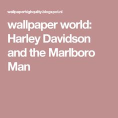 wallpaper world: Harley Davidson and the Marlboro Man
