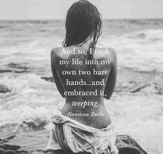 Taking my soul into my bare hands...