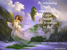 By releasing all negativity, I give myself the freedom to fly!