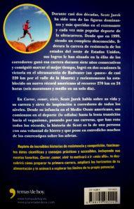 Libros running: Scott Jurek. Correr, comer, vivir. (2013/18€/334pg) No es todo lo que pudo ser, pero sin duda es pieza obligada en la librería de todo aficionado al correr largo.