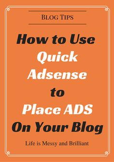 Blog Tips   How to Place Ads on a Blog with Quick Adsense