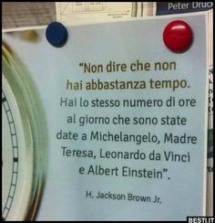 Non dire che non hai abbastanza tempo New Quotes, Great Quotes, Quotes White, Memories Quotes, Peace Quotes, Learning Italian, Magic Words, Positive Mind, Quotations