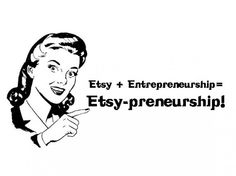Etsy-preneurship.  Recommended by Tulip Art IL – Etsy Sellers Support
