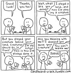 Lands in Front - Cardboard Crack Mtg Memes, Funny Jokes, Hilarious, Magic The Gathering Cards, Magic Cards, Stick Figures, Nerdy Things, Fun Time, Funny Cards