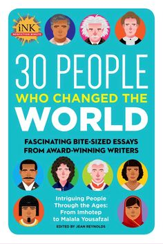 30 People Who Changed the World: Fascinating bite-sized essays from award-winning writers--Intriguing People Through the Ages: From Imhotep to Malala Yousafzai (Got a Minute? Albert Einstein Theories, Malala Yousafzai, Persuasive Essays, Kids Writing, Change The World, Nonfiction, This Book, People, Books