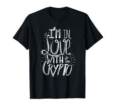 I'm in Love With The Crypto   #cryptocurrency #crypto #cryptomining #cryptocoin #tshirt #quotes