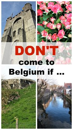 So, you're thinking of traveling to Belgium? You might want to think again...