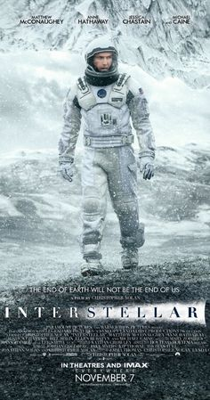 10 out of 10 stars....Directed by Christopher Nolan.  With Matthew McConaughey, Anne Hathaway, Jessica Chastain, Mackenzie Foy. A team of explorers travel through a wormhole in an attempt to ensure humanity's survival.