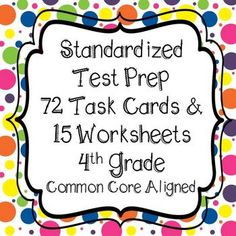 Looking for something to prepare your students for testing. This is a great resource with differentiated questions. Or this set can be used at the end of the year to challenge students before going into 5th grade. Covers all standards in 4th Grade. **72 Task Cards**WITH 15 WORKSHEETS!!