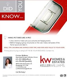 From our Helpful Tips series for you... Hang Pictures like a Pro! At Keller Williams Realty Homes and Estates, we have over 60 associates waiting to help you with all of your real estate needs. If you are interested in a career in real estate, we have a terrific system and leadership team in place to assure your success. Give us a call today at 631-675-0770 and ask for Cynthia.