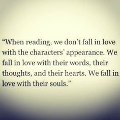 We fall in love with their souls....