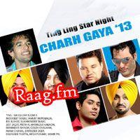 Artist : Various, Sukhwinder Sukhi, Inderjit Nikku, Rai Jujhar, Maninder Shinda, Jeet Jagjit, Manjit Rupowalia, Amrinder Kahlon, Davinder Deep, Gulam Jugni, Prith V, Arsh Punjabi, Goldy Chauhan, Jasvir  Album : Star Night (Char Gaya 13) Tracks : 14 Rating : 4.2852 Released : 2013 Tag's : Punjabi, Various - Star Night (Char Gaya 13), Star Night album download, Star Night mp3 album download, http://music.raag.fm/Punjabi/songs-38169-Star_Night_(Char_Gaya_13)-Various