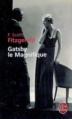 En position ex aequo : Gatsby le magnifique par F. Jay Gatsby, Gatsby Book, F Scott Fitzgerald, Books To Read, My Books, Boardwalk Empire, Vintage Book Covers, Thing 1, World Of Books