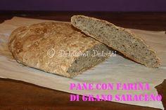 Dolcissimi Dolcetti: Pane con farina di grano saraceno e pasta madre