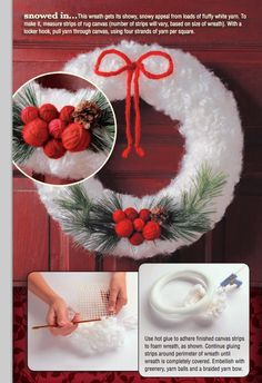 This wreath gets it snowy appeal from loads of fluffy white yarn.