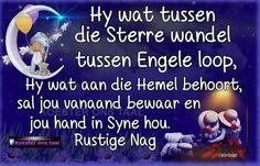 Goeie nag Good Night Sleep Tight, Evening Greetings, Goeie Nag, Goeie More, Afrikaans Quotes, Good Night Quotes, Biblical Quotes, Special Quotes, Day Wishes
