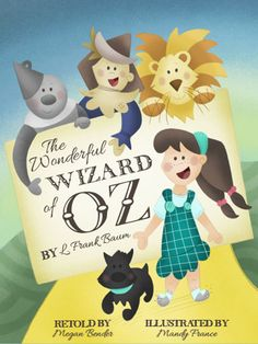 The Wonderful Wizard of Oz (retold by Megan Bender)