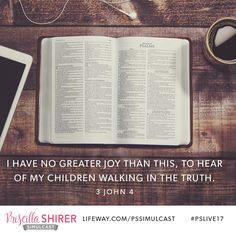 """I have no greater joy than this, to hear of my children walking in the truth."" - 3 John 4 #pslive17 @lifeway @lifewaywomen #lifewaywomen"