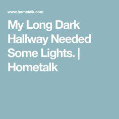 My Long Dark Hallway Needed Some Lights.   Hometalk