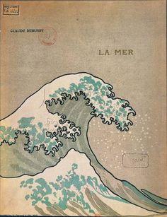 Debussy - La Mer - The great wave of Kanaga from Hokusai Japanese Waves, Japanese Prints, Japanese Art, Debussy La Mer, Claude Debussy, Debussy Piano, Monte Fuji Japon, Illustrations, Illustration Art