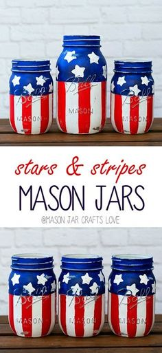 Red White Blue Crafts - Stars and Stripes Mason Jars - Patriotic Crafts - American Flag crafts - American Flag Mason Jars