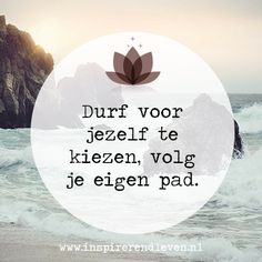Inspiration platform for spirituality and consciousness - Inspirational life - Inspiratieplatform voor spiritualiteit en bewustzijn – Inspirerend leven # Wisdom - Words Quotes, Qoutes, Sayings, Round Robin, Best Quotes, Love Quotes, Positiv Quotes, Inspirational Articles, Dutch Quotes