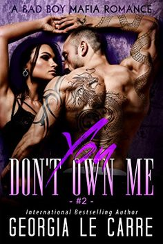 You Don't Own Me: A Bad Boy Mafia Romance (The Russian Don Book 2) by Georgia Le Carre http://www.amazon.com/dp/B01D3EKF1I/ref=cm_sw_r_pi_dp_-UE9wb1R2VSGJ
