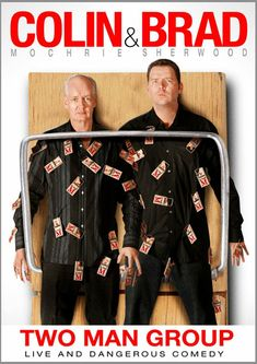 Colin Mochrie & Brad Sherwood. Two-man Show. So silly! So clever!  So funny!