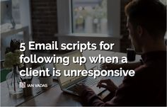 http://millo.co/5-email-scripts-following-client-unresponsive-plus-examples
