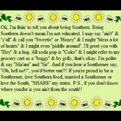 I'm a southern girl for true sweety bless your heart!