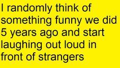 things we all do  laugh randomly