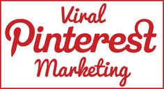 Viral Pinterest Marketing - Learn How The Gurus Do It!
